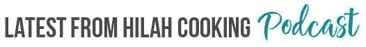 Hilahcookingpodcast