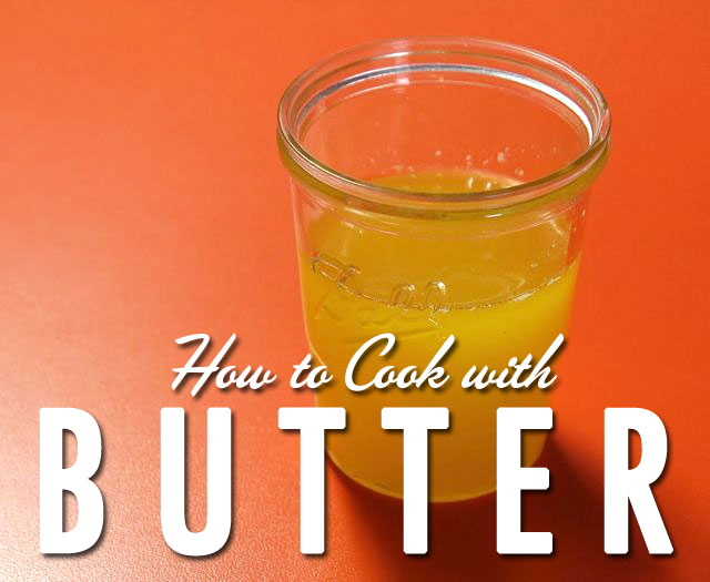 Learn To Cook with Butter – Clarified Butter – Creaming Butter